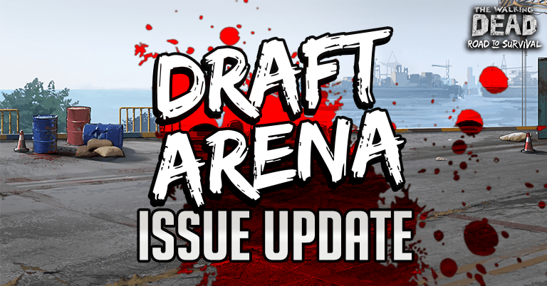 Draft Arena Issue Update